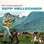 Sepp Viellechner Der Jodelvagabund