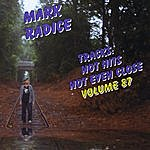 Mark Radice Tracks: Not Hits Not Even Close Volume 87