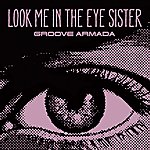 Groove Armada Look Me In The Eye Sister (4-Track Maxi-Single)