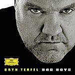 Bryn Terfel Bad Boys