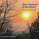 Josie S. Bailey More Seasons Of The Heart (Inspirational Prayers)