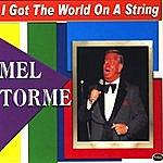 Mel Tormé I Got The World On A String