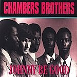The Chambers Brothers Johnny Be Good
