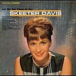 Skeeter Davis Let Me Get Close To You (With Bonus Tracks)