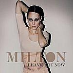 Milton Leave You Now (Single)