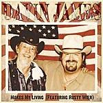 Davin James Makes My Living (Feat. Rusty Wier)(Single)