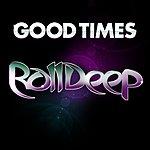 Roll Deep Good Times