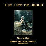 Orson Welles The Life Of Jesus, Vol. 1