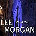 Lee Morgan Classic Trax