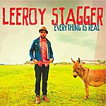 Leeroy Stagger Everything Is Real