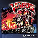 Vendetta Go And Live... Stay And Die