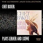 Chet Baker Chet Baker Plays The Best Of Lerner And Loewe