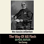 Tom Conway The Way Of All Flesh By Samuel Butler