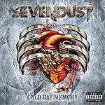 Sevendust Cold Day Memory