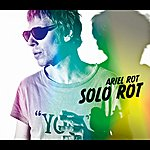 Ariel Rot Solo Rot