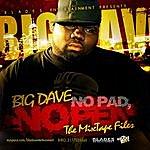 "Big Dave No Pen No Pad ""The Mix Tape Files"""