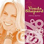 Vonda Shepard I Know Better