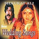 Shaukat Ali Wedding Songs