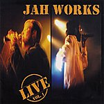 Jah Works Live Vol. 1