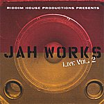 Jah Works Live Vol. 2