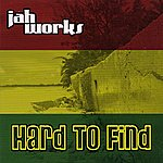 Jah Works Hard To Find