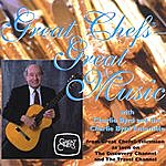 Charlie Byrd Great Chefs, Great Music