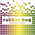 Christophe Beck Rubber Bug