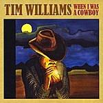Tim Williams When I Was A Cowboy