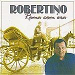 Robertino Roma Com'era