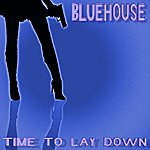 Blue House Time To Lay Down