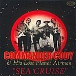 Commander Cody & His Lost Planet Airmen Sea Cruise