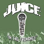 Juice In The Trenches / For My Writers
