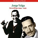 Jorge Veiga The Music Of Brazil / Jorge Veiga / Recordings 1944-1949