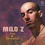 Milo Z Live & Bumpin'