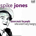 Spike Jones Dinner Music For People Who Aren't Very Hungry