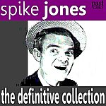 Spike Jones The Definitive Collection