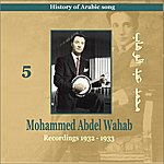Mohammed Abdel Wahab Mohammed Abdel Wahab Vol. 5 / History Of Arabic Song [Recordings 1932-1933]