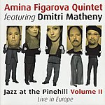 Dmitri Matheny Jazz At The Pinehill Vol. II