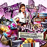 Trina Million Dollar Girl (Presented By Dj Scream)