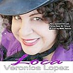 Veronica Lopez Loca