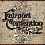 Fairport Convention A Lasting Spirit - The Collection