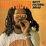 Big Youth Natty Cultural Dread