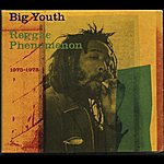 Big Youth Natty Universal Dread Phenomenon 1973-1975