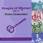 Robin Greenstein Images Of Women, Vol. 2