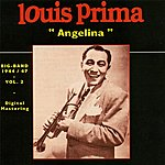 Louis Prima Big Band 1944-1947 - Vol.2 Angelina