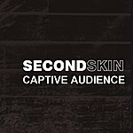 Second Skin Captive Audience