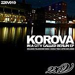 Korova In A City Called Berlin Ep