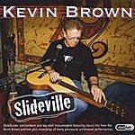 Kevin Brown Slideville