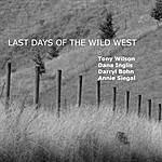 Tony Wilson Last Days Of The Wild West