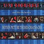 Tito Rodriguez & His Orchestra Motion Picture Themes Cha Cha Cha
